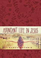 Abundant Life in Jesus: Devotions for Every Day of the Year - eBook