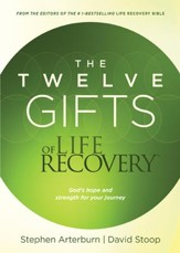 The Twelve Gifts of Life Recovery: God's Hope and Strength for Your Journey - eBook