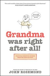 Grandma Was Right after All!: Practical Parenting Wisdom from the Good Old Days - eBook