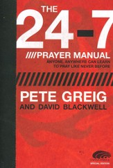 The 24-7 Prayer Manual: Anyone, Anywhere Can Learn to  Pray Like Never Before