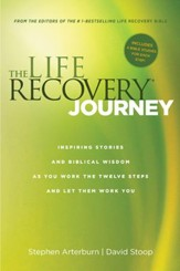 The Life Recovery Journey: Inspiring Stories and Biblical Wisdom as You Work the Twelve Steps and Let Them Work You - eBook
