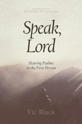 Speak, Lord: Hearing Psalms in the First Person - eBook