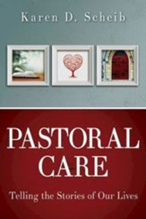 Pastoral Care: Telling the Stories of Our Lives