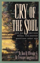 The Cry of the Soul: How Our Emotions Reveal Our Deepest Questions About God - eBook
