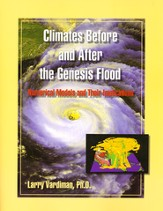 Climates Before and After the Genesis Flood: Numerical Models and Their Implications--Book and CD