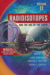 Radioisotopes and the Age of the Earth, Volume 2