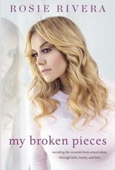 My Broken Pieces: Mending My Soul Through Faith, Family, and the Love of My Sister, Jenni Rivera / Digital original - eBook