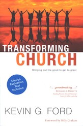 Transforming Church: Bringing Out the Good to Get to Great