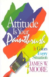 Attitude Is Your Paintbrush   - Slightly Imperfect