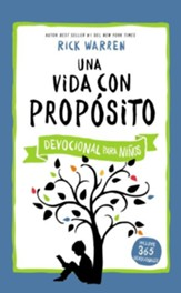 Una Vida con Propósito: Devocional para Niños  (Purpose Driven Life Devotional For Kids)