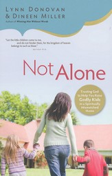 Not Alone: Trusting God to Help You Raise Godly Kids in a Spiritually Mismatched Home