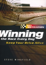Winning the Race Everyday: Keep Your Drive Alive