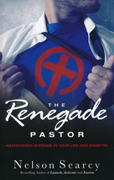 The Renegade Pastor: Overcoming Average in Your Life and Ministry