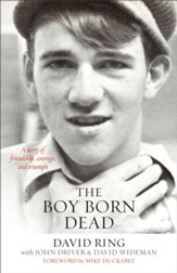 The Boy Born Dead: A Story of Friendship, Courage, and Triumph - eBook