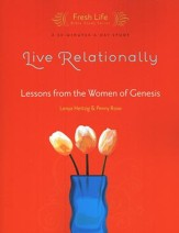 Live Relationally: Lessons from the Women of Genesis