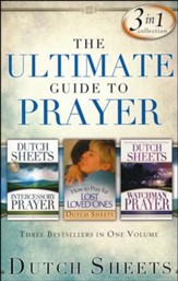 The Ultimate Guide to Prayer: Three Bestsellers in One Volume