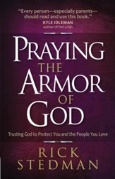 Praying the Armor of God: Trusting God to Protect You and the People You Love - eBook