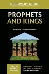 Prophets and Kings Discovery Guide: Being in the Culture and Not of It - eBook