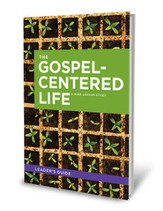 The Gospel-Centered Life, Leader's Guide