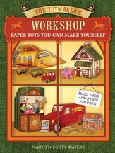 Toymaker's Workshop: Paper Toys You Can Make Yourself