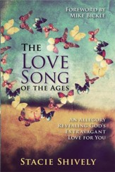 The Love Song of the Ages: An Allegory Revealing God's Extravagant Love for You - eBook
