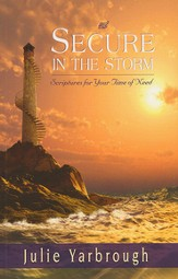 Secure in the Storm: Scriptures For Your Time of Need
