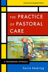 The Practice of Pastoral Care, Revised and Expanded Edition: A Postmodern Approach / Revised - eBook