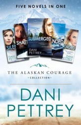 The Alaskan Courage Collection: Five Novels in One - eBook