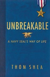 Unbreakable: A Navy Seal's Way of Life - eBook
