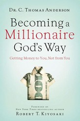 Becoming a Millionaire God's Way: Getting Money to You, Not from You - eBook