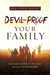 Devil-Proof Your Family: Exposing the Devil's Strategy Against Your Home - eBook
