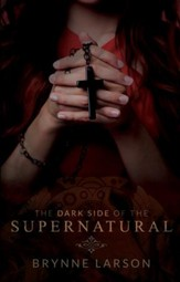 The Dark Side of the Supernatural: Every Path Leads SomewhereA - eBook