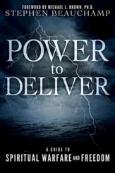 Power to Deliver: A Guide to Spiritual Warfare and Freedom - eBook