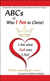 ABCs of Who I Am in Christ! (for Women only), New Edition