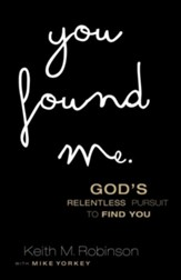 You Found Me: God's Relentless Pursuit to Find You