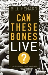 Can These Bones Live: A Practical Guide to Church Revitalization - eBook