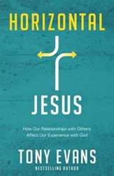 Horizontal Jesus: How Our Relationships with Others Affect Our Experience with God - eBook