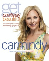 Get Positively Beautiful: The Ultimate Guide to Looking and Feeling Gorgeous - eBook