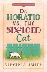Dr. Horatio vs. the Six-Toed Cat - eBook