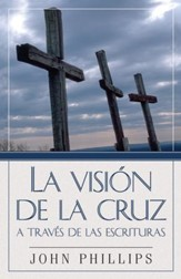 La Vision de la cruz a traves de las Escrituras - eBook