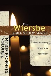 The Wiersbe Bible Study Series: Minor Prophets Vol. 2: Demonstrating Bravery by Your Walk - eBook
