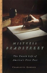 Mistress Bradstreet: The Untold Life of America's First Poet - eBook