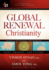 Global Renewal Christianity: Asia and Oceania Spirit-Empowered Movement: Past, Present, and Future - eBook