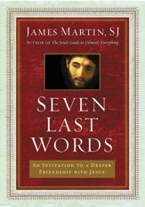 Seven Last Words: Meditations on the Final Sayings of Jesus from the Cross - eBook