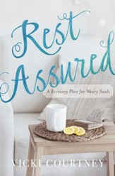 Rest Assured: A Recovery Plan for Weary Souls - eBook