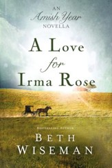A Love for Irma Rose: An Amish Year Novella - eBook