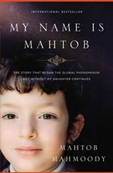 My Name Is Mahtob: The Story that Began in the Global Phenomenon Not Without My Daughter Continues - eBook