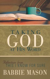 Taking God at His Word: Five Landmarks of Faith from This I Know for Sure