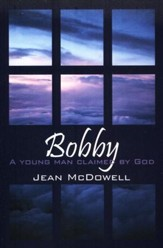 Bobby: A Young Man Claimed by God