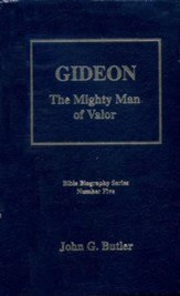 Gideon: The Mighty Man of Valor, Bible Biography Series Volume 5